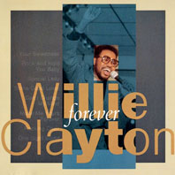 Willie Clayton - Never Too Late