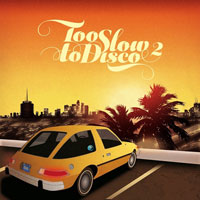 Too Slow To Disco Vol.2